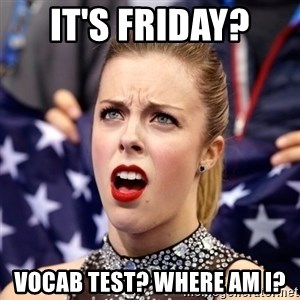 Ashley Wagner Shocker - It's Friday?  Vocab test? Where am I?