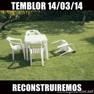 we will rebuild  - Temblor 14/03/14 reconstruiremos