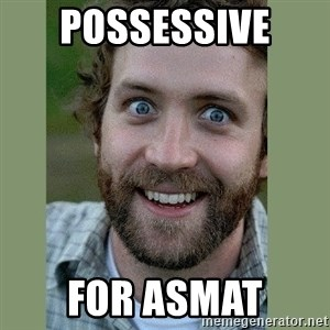 Overly Attached Boyfriend - POSSESSIVE  FOR ASMAT