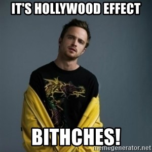 Jesse Pinkman - It's Hollywood Effect Bithches!
