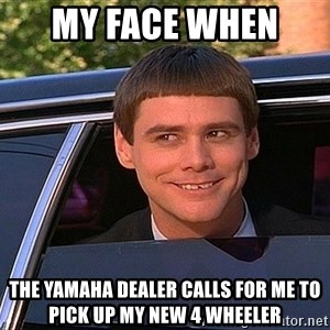 Jim Carey DUmb - My face when  The yamaha dealer calls for me to pick up my new 4 wheeler