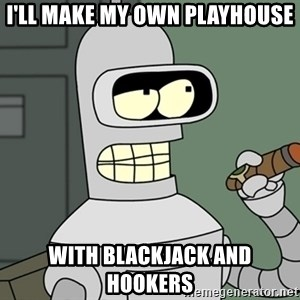 Typical Bender - I'LL MAKE MY OWN PLAYHOUSE WITH BLACKJACK AND HOOKERS