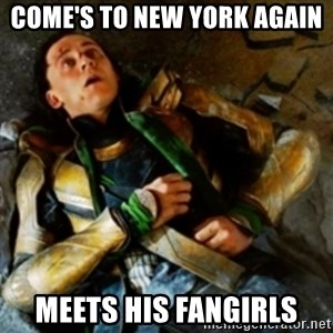 loki down - Come's to new york again meets his fangirls