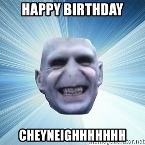 vold - Happy birthday Cheyneighhhhhhh