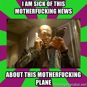 SNAKES ON A PLANE - I am sick of this motherfucking news about this motherfucking plane