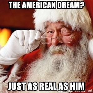 Capitalist Santa - The american Dream? Just as real as him