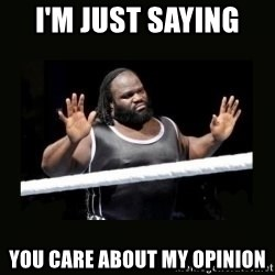 Mark Henry Reaction - I'm just saying  you care about my opinion