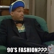 Will Smith Why Not -  90'S FASHION???