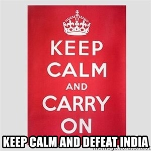 Keep Calm -  keep calm and defeat india