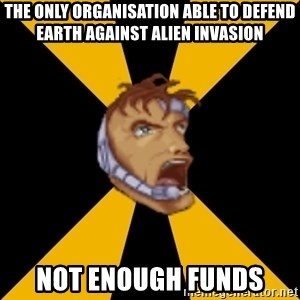 X-COM: UFO Defense Soldier - the only organisation able to defend earth against alien invasion not enough funds