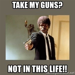 doble dare you  - Take my guns? Not in this life!!