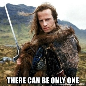 highlander21 -  There can be only one