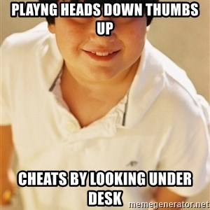 Annoying Childhood Friend - playng heads down thumbs up cheats by looking under desk