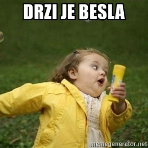 Little girl running away - DRZI JE BESLa