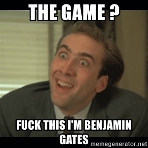 Nick Cage - THE GAME ? FUCK THIS I'M BENJAMIN GATES