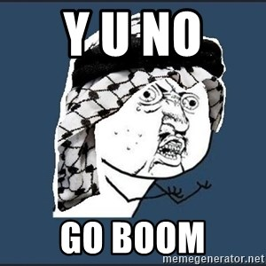 y-u-so-arab - y u no  go boom