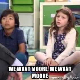 We want more we want more -  We want Moore, we want moore