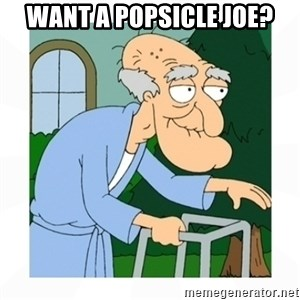 herbert - Want a popsicle joe?