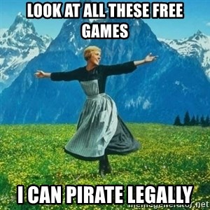 Look at All the Fucks I Give - look at all these free games i can pirate legally