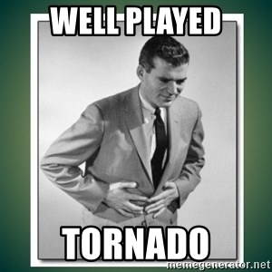 well played - Well played tornado