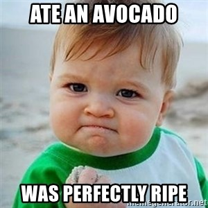 Victory Baby - Ate an avocado was perfectly ripe