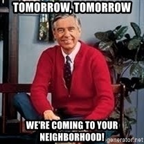 MR ROGERS HAPPY SWEATER - tomorrow, tomorrow we're coming to your neighborhood!