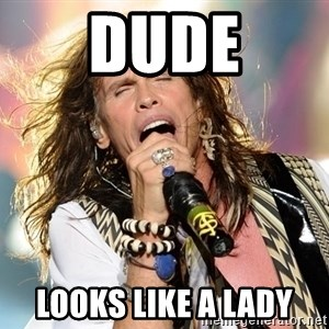 Steven Tyler - dude looks like a lady