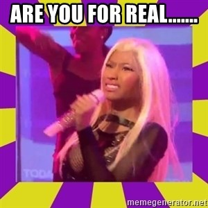 Nicki Minaj Constipation Face - Are you for real.......