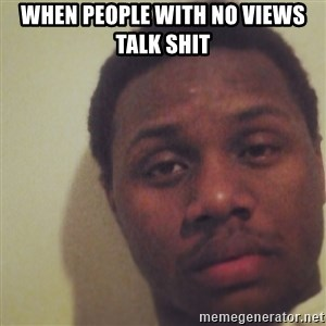 Nick2Known - when people with no views talk shit