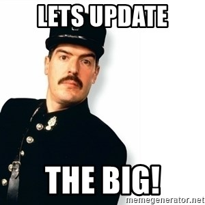 Officer Crabtree - lets update the big!