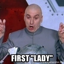 """austin powers dr -  First """"lady"""""""
