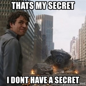 thats my secretlol - Thats my secret I dont have a secret