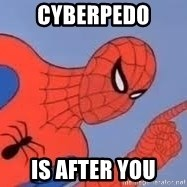 Spiderman - Cyberpedo is after you