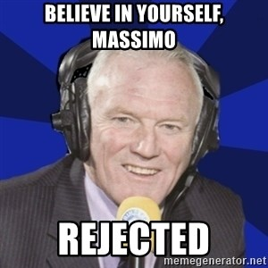 Optimistic Eddie Gray  - Believe in yourself, Massimo Rejected