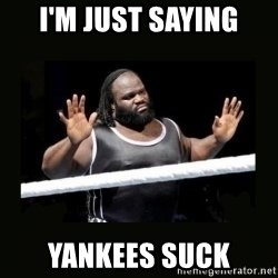 Mark Henry Reaction - I'm just saying Yankees suck