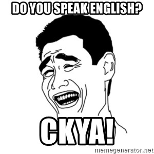 FU*CK THAT GUY - do you speak english? ckya!
