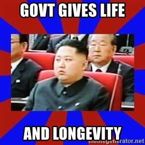 kim jong un - GOVT gives life and longevity