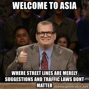 drew carey whose line is it anyway - Welcome to asia Where street lines are merely suggestions and traffic laws dont matter