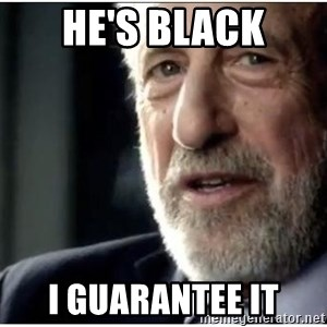 mens wearhouse - He's black I guarantee it