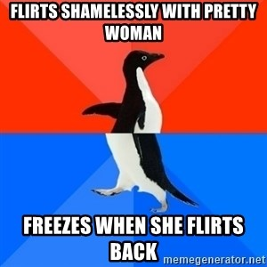 Socially Awesome Awkward Penguin - flirts shamelessly with pretty woman freezes when she flirts back