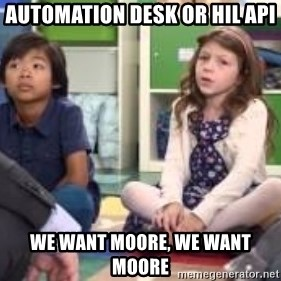 We want more we want more - Automation Desk or HIL API We want moore, we want moore