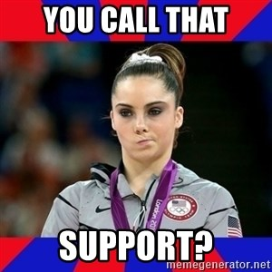 Mckayla Maroney Does Not Approve - You call that Support?
