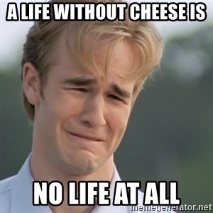 Dawson's Creek - A life without cheese is no life at all