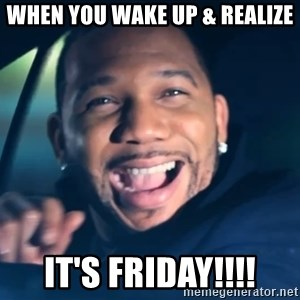 Black Guy From Friday - When you wake up & realize IT'S FRIDAY!!!!