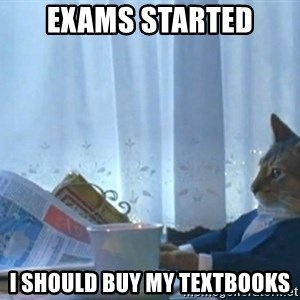 Sophisticated Cat - Exams started I should buy my textbooks