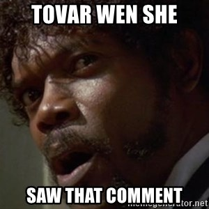 Angry Samuel L Jackson - Tovar wen she  saw that comment