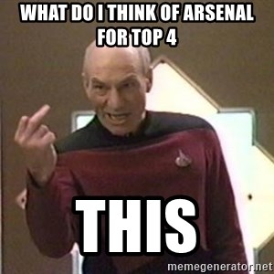 Picard Finger - What do I think of arsenal for top 4 This
