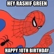 Spiderman - Hey Rashif Green Happy 10th Birthday