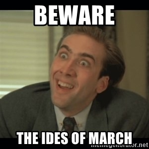 Nick Cage - beware  the ides of march
