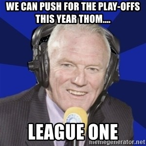 Optimistic Eddie Gray  - We can push for the play-offs this year Thom.... League One